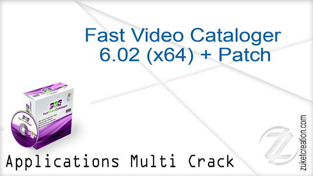 Fast Video Cataloger 6.02 (x64) + Patch  |  30.9 MB
