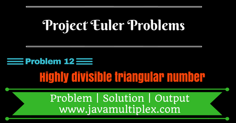 Project Euler Problem 12 - Highly divisible triangular number in Java?