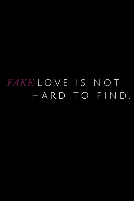 Fake love is plentiful but real love is truly rare.