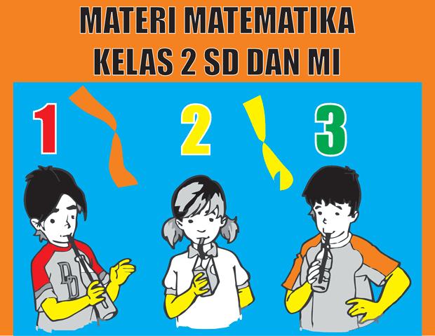 Kumpulan materi matematika kelas 2 semester 1 dan 2