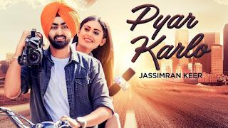 Pyar Karlo Jassimran Singh Keer Video HD Download