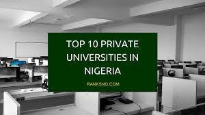 naija news : The TOP 10 PRIVATE UNIVERSITIES IN NIGERIA THAT WE SHOCK YOU.