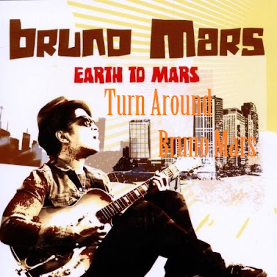 Makna Lagu Turn Around Bruno Mars, Arti Lagu Turn Around Bruno Mars, Terjemahan Lagu Turn Around Bruno Mars, Lirik Lagu Turn Around Bruno Mars, Lagu Turn Around Bruno Mars, Lagu Turn Around, Bruno Mars