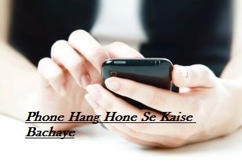 Android-Phone-Ko-Hang-Hone-Se-Kaise-Bachaye