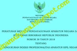 Permenpan RB No 38 [Tahun] 2018 (Tentang) PENGUKURAN INDEKS PROFESIONALITAS APARATUR SIPIL NEGARA