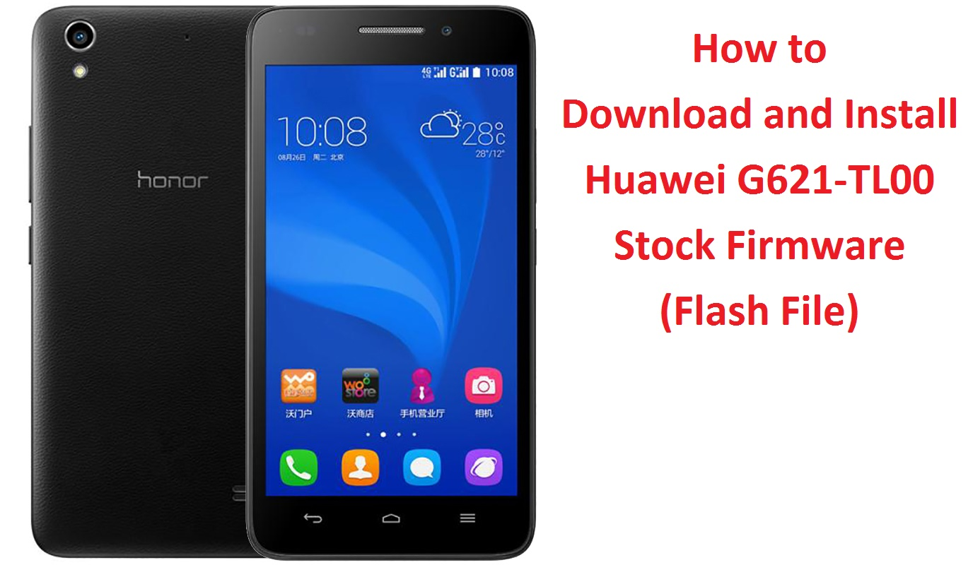 How to Download and Install Huawei G621-TL00 Stock Firmware