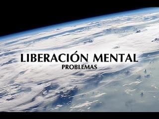 Documental LIBERACIÓN MENTAL (PARTE 2): PROBLEMAS