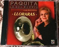 paquita la del barrio con banda - Lloraras (2005)