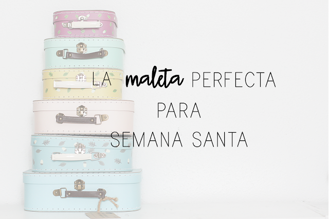 https://mediasytintas.blogspot.com/2018/03/la-maleta-perfecta-para-semana-santa.html