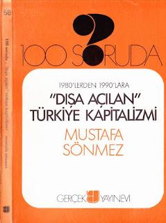 Mustafa Sönmez - 100 Soruda - Dışa Açılan Türkiye Kapitalizmi