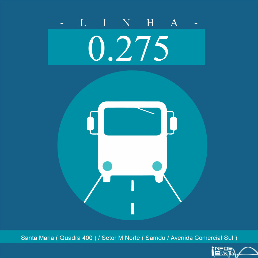 Horário de ônibus e itinerário 0.275 - Santa Maria ( Quadra 400 ) / Setor M Norte ( Samdu / Avenida Comercial Sul )