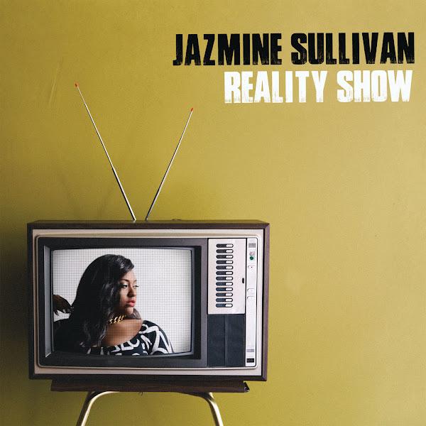 Jazmine Sullivan - Reality Show Cover