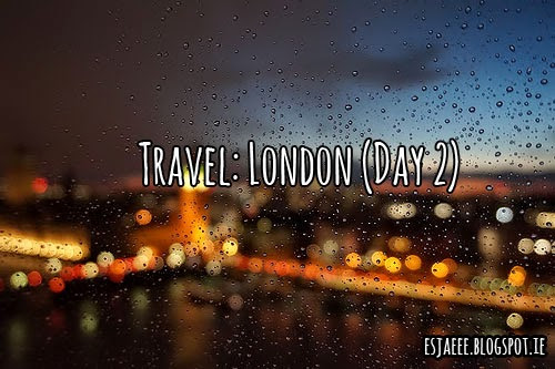 Travel: London (Day 2)