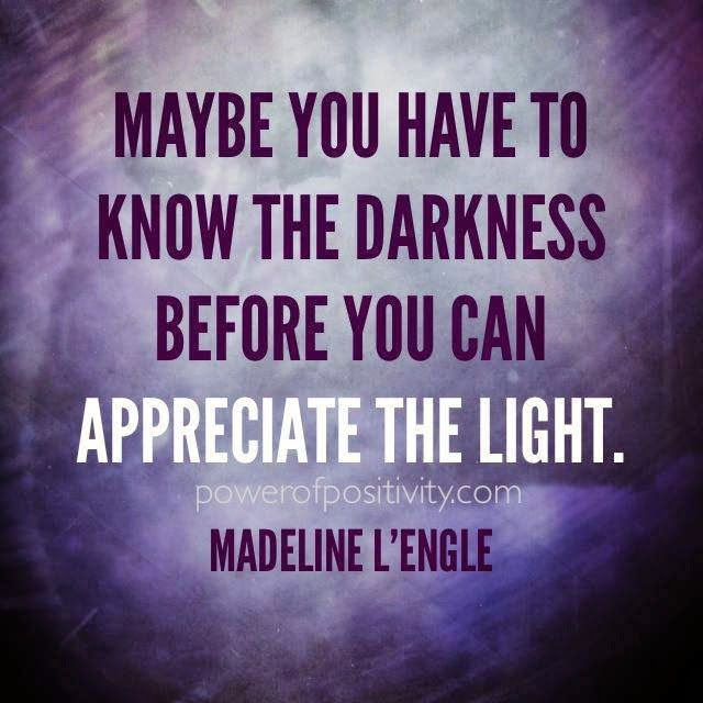 Cute Thug Love Quotes: Maybe You Have To Know The Darkness Before You Can