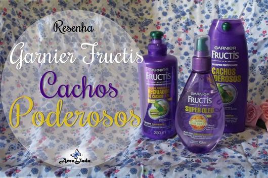 Cachos Poderosos Garnier Fructis Resenha Arrojada Mix