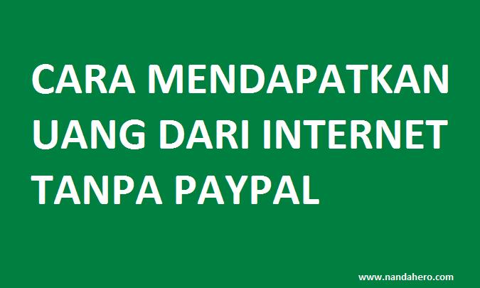 8 Cara Mendapatkan Uang dari Internet Tanpa Paypal untuk Pemula, Tapi Pakai Sedikit Modal dan Waktu
