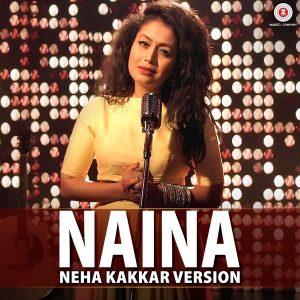01 – Naina – Cover Version Neha Kakkar, Pritam Download Download