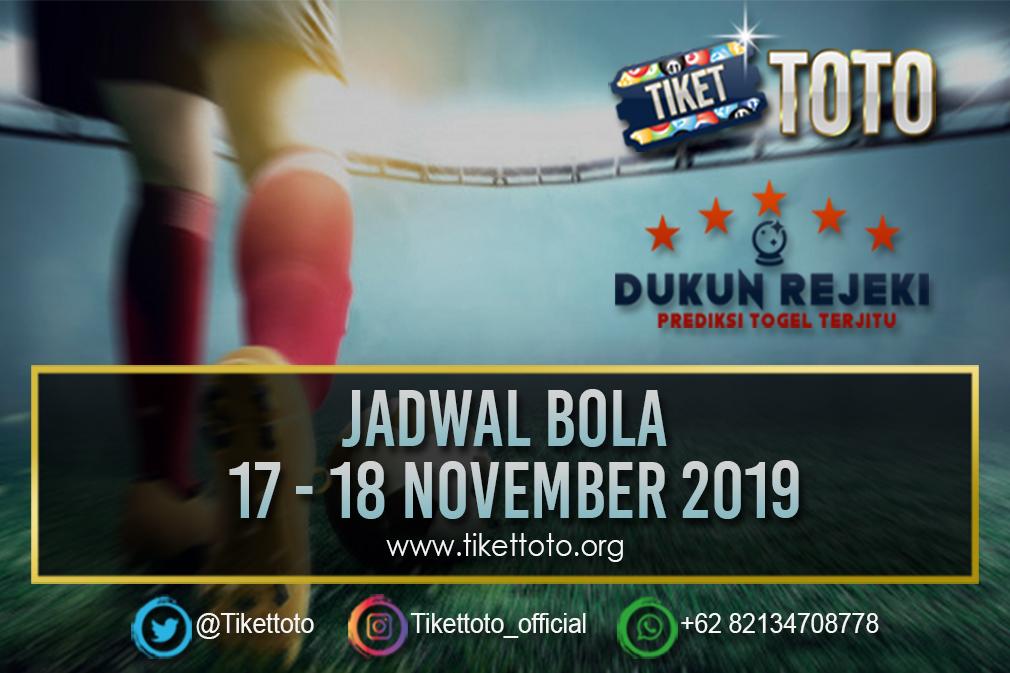 JADWAL BOLA TANGGAL 17 – 18 NOVEMBER 2019