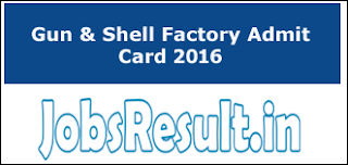 Gun & Shell Factory Admit Card 2016