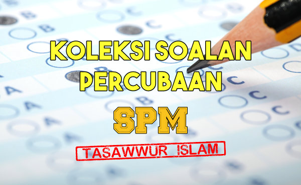 soalan percubaan trial Tasawwur Islam SPM
