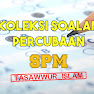 Koleksi Soalan Percubaan Tasawwur Islam SPM 2020, 2019, 2018