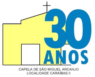 Tem inicio hoje as comemorações pelos 30 anos da Capela de São Miguel Arcanjo em Caraíbas