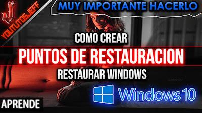 Como crear puntos de restauracion y restaurar Windows 10 a un punto anterior