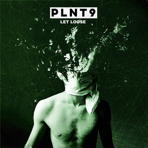"PLNT9 Unveil New Single ""Let Loose"""