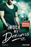 https://melllovesbooks.blogspot.co.at/2018/05/rezension-rock-my-dreams-von-jamie-shaw.html