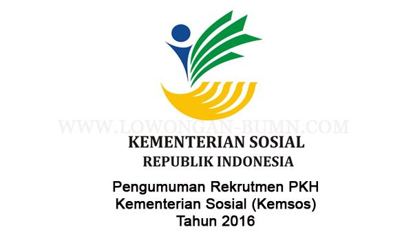 Pengumuman Rekrutmen PKH Kementerian Sosial (Kemsos) Tahun 2016