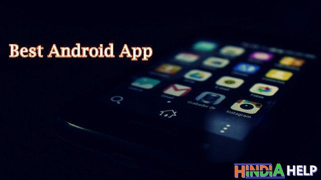 Mobile Phone ke liye best android Apps क्या ये आपके फ़ोन में भी है