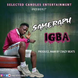 SameRaph - Igba (Prod By Crazy Beats)