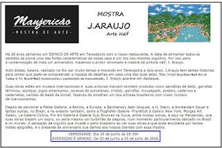 Mostra de arte J. Araujo no Manjericão Teresópolis de 30/06 à 25/07/16