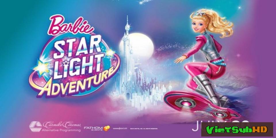 Phim Cuộc Chiến Ngoài Không Gian Thuyết minh HD | Barbie: Star Light Adventure 2016