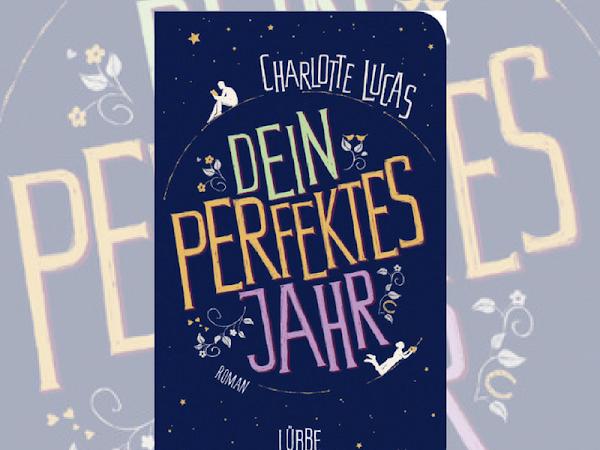 Rezension zu Dein perfektes Jahr von Charlotte Lucas
