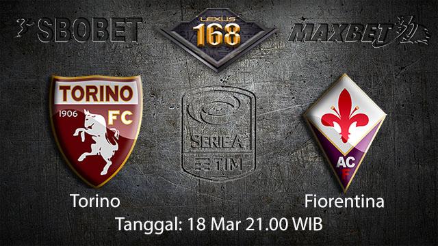 BOLA88 - PREDIKSI TARUHAN BOLA TORINO VS FIORENTINA 18 MARET 2018 (SERIE A)