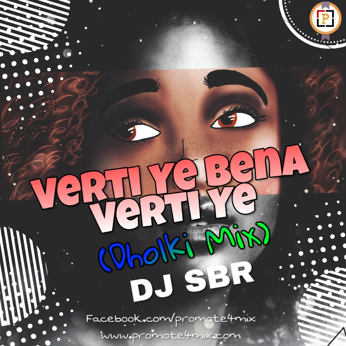 Sakhiyaan Song Mp3 Download: Verti Ye Bena Verti Ye-(Dholki Mix)-DJ SBR