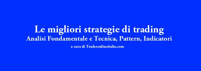 A cura di Traderonlineitalia.com guida alle migliori strategie di trading