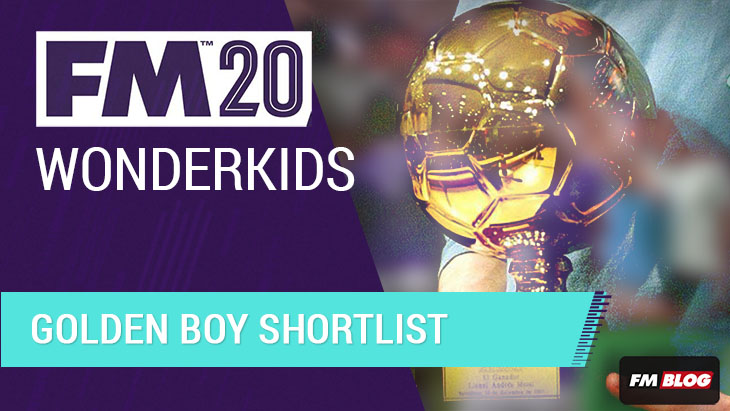 FM20 Wonderkids - Golden Boy Shortlist