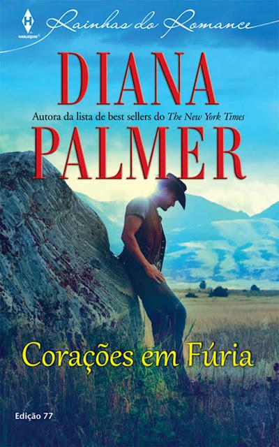 Corações em Fúria Harlequin Rainhas do Romance - ed.77 - Diana Palmer
