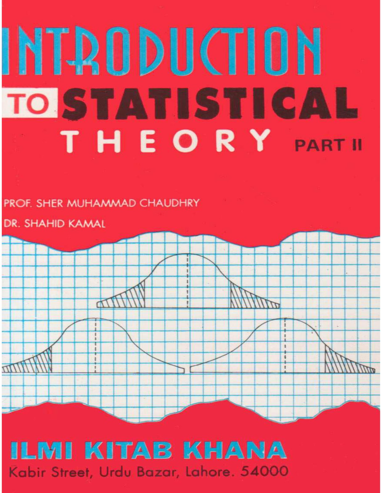 Introduction to Statistical Theory (Part 2) by Sher Muhammad