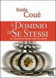 Il dominio di se stessi - Emile Coué (miglioramento personale)