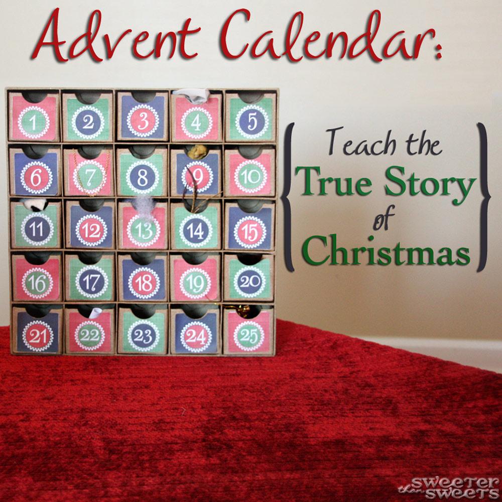 SweeterThanSweets: Advent Calendar: Teach The True Story