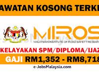 Institut Penyelidikan Keselamatan Jalan Raya Malaysia MIROS - Gaji RM1,352 - RM8,718
