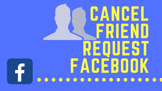 Cancel Friend Request Facebook