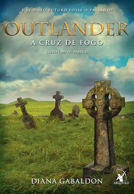 A Cruz de Fogo - Parte 2 - Série Outlander # 5 (Diana Gabaldon)