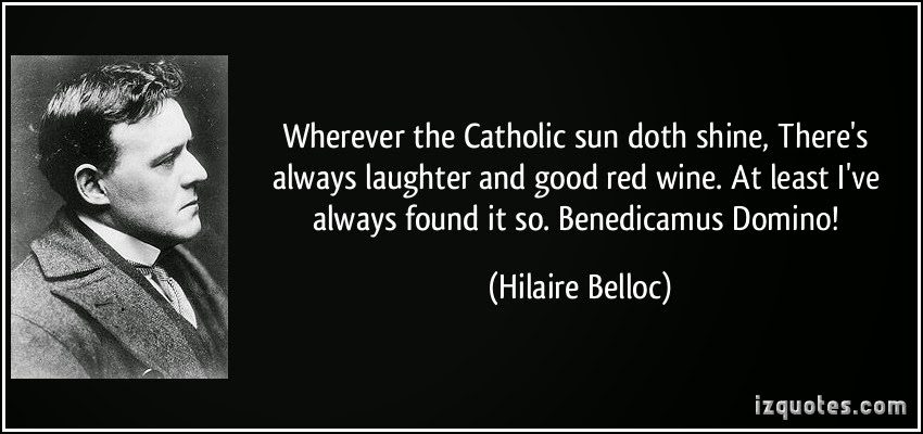 Wherever the Catholic sun doth shine