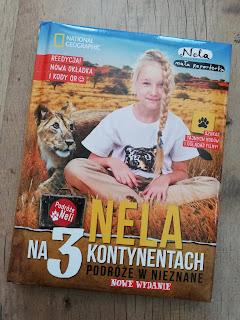 Recenzja książki Nela na 3 kontynentach Podróże w nieznane. Nowe wydanie. Recenzja na blogu atrakcyjne wakacje z dzieckiem. Wydawnictwo Burda