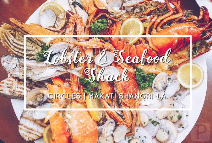 An Indulgent Lobster and Seafood Feast at Circles, Makati Shangri-La