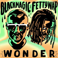 Blackmagic & Fetty Wap – Wonder